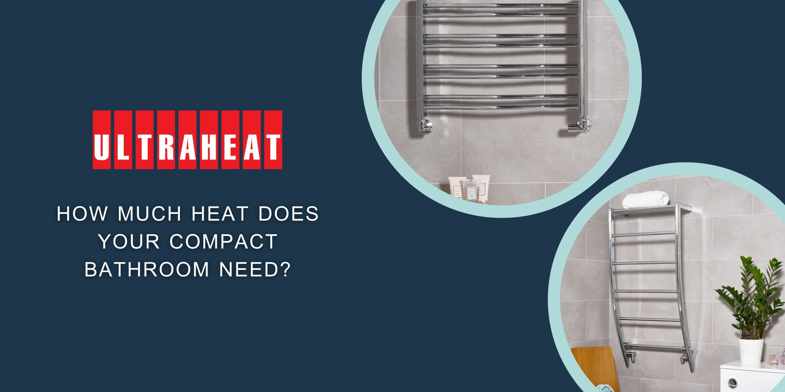 How much heat does your compact bathroom need?
