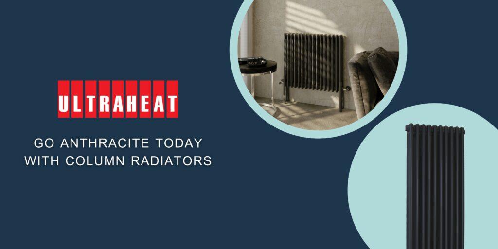 Go Anthracite Today with Ultraheat's Column Radiators